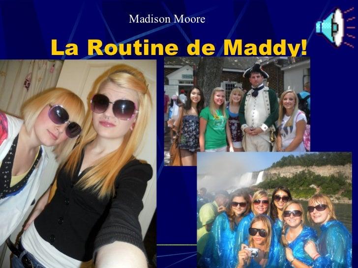 La Routine de Maddy! Madison Moore