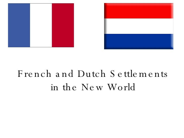 French and Dutch Settlements in the New World