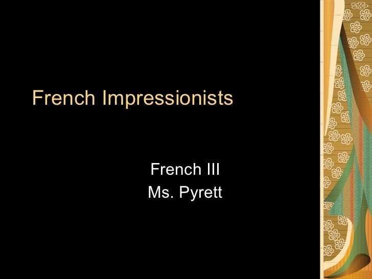 French  Impressionists French III Ms. Pyrett