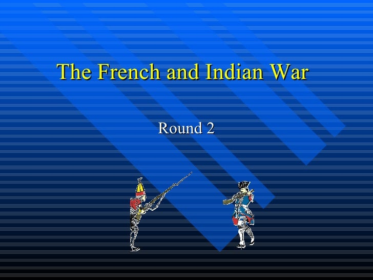 The French and Indian War Round 2