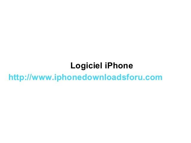 Logiciel iPhone http://www.iphonedownloadsforu.com