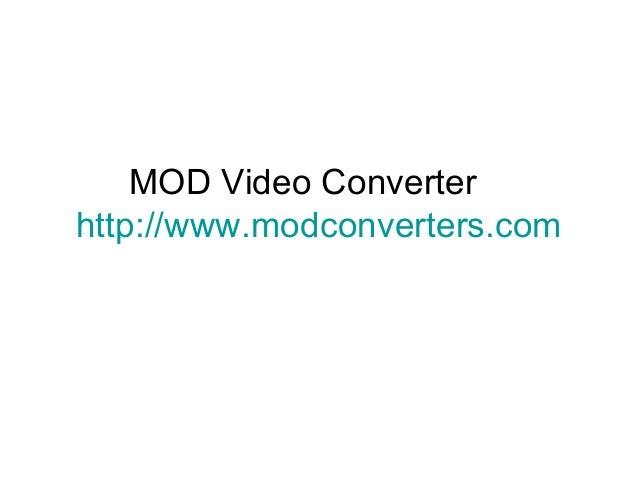 MOD Video Converter http://www.modconverters.com