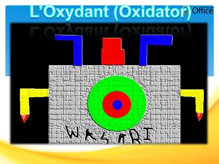 L'Oxydant (Oxidator)<br />