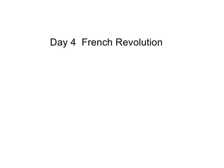 Day 4  French Revolution