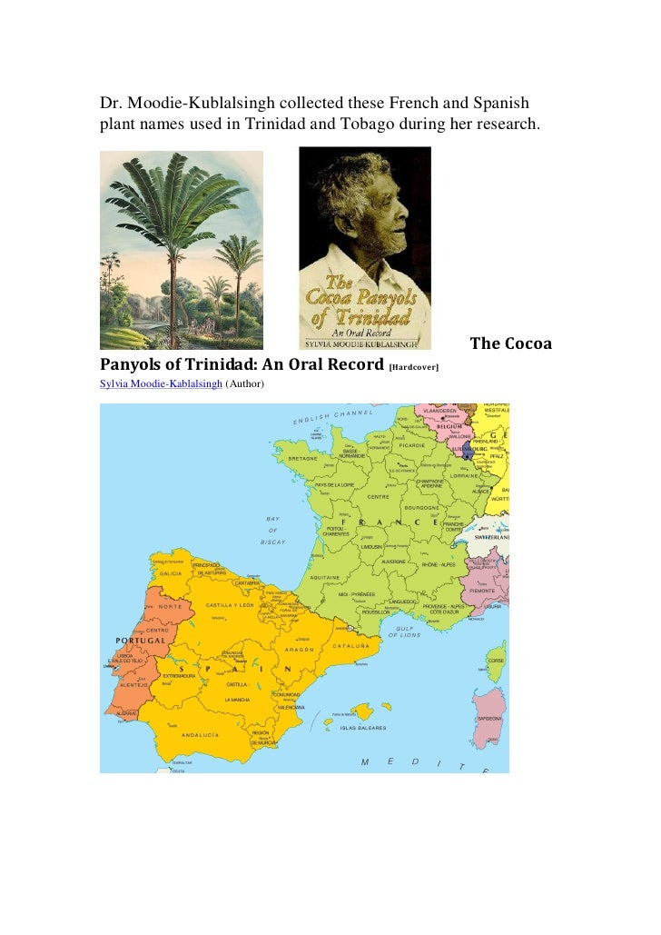 Dr. Moodie-Kublalsingh collected these French and Spanishplant names used in Trinidad and Tobago during her research.     ...