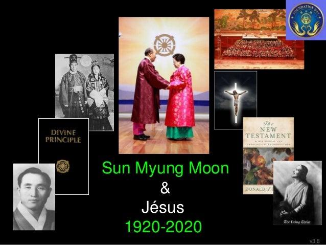 Sun Myung Moon & Jésus 1920-2020 v3.8