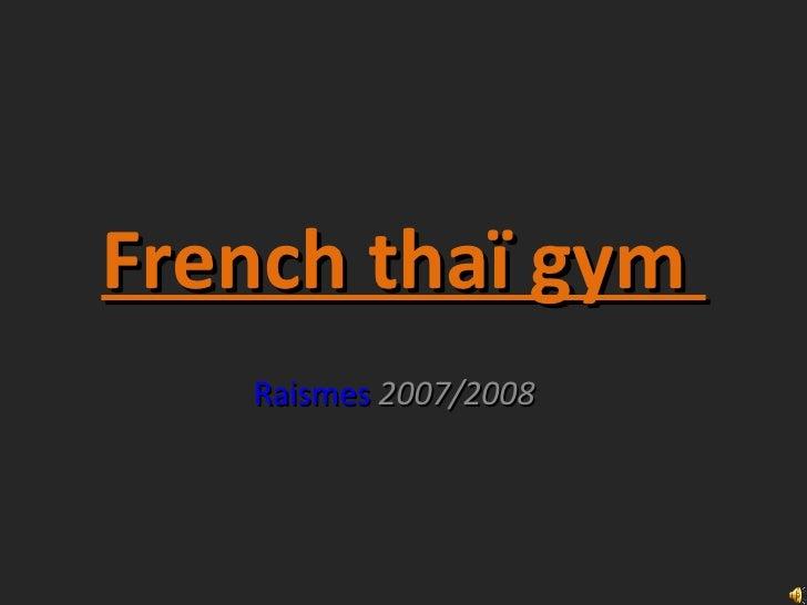 French thaï gym  Raismes  2007/2008