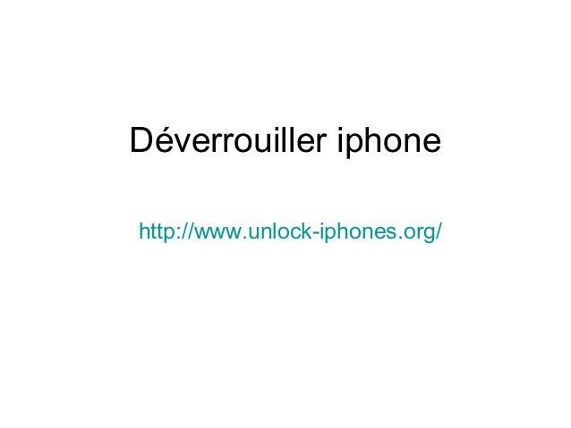 Déverrouiller iphone http://www.unlock-iphones.org/