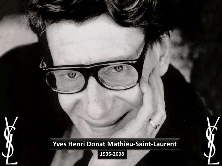 Yves Henri Donat Mathieu-Saint-Laurent<br />1936-2008<br />