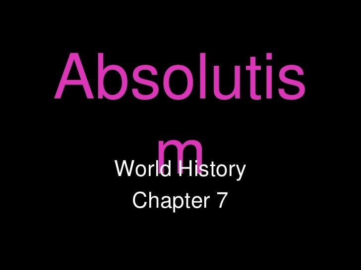 Absolutism<br />World History<br />Chapter 7<br />