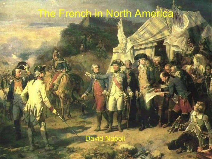 The French in North America The French in North America David Napoli
