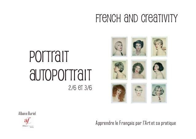 French and Creativity Apprendre le Français par l'Art et sa pratique Albane Buriel PORTRAIT AUTOPORTRAIT 2/6 et 3/6