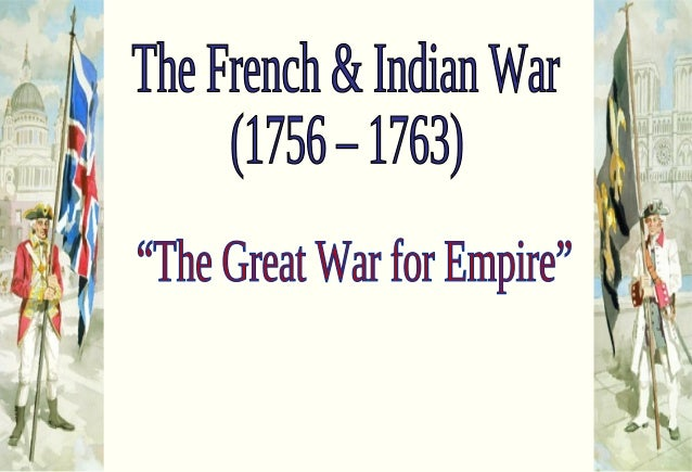 in what ways did the french and indian war alter the relationship between britain and its colonies Free responses: chapter 4-6  in what ways did the french and indian war  economic and ideological relations between britain and its american colonies.