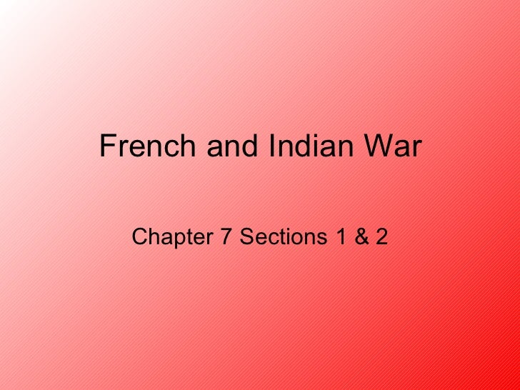 French and Indian War Chapter 7 Sections 1 & 2