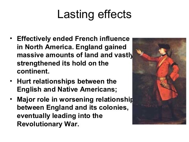 consequences of the french and indian French and indian war, consequences ofthe capitulation of montreal  to british troops in september 1760 ended the french and indian war in north.