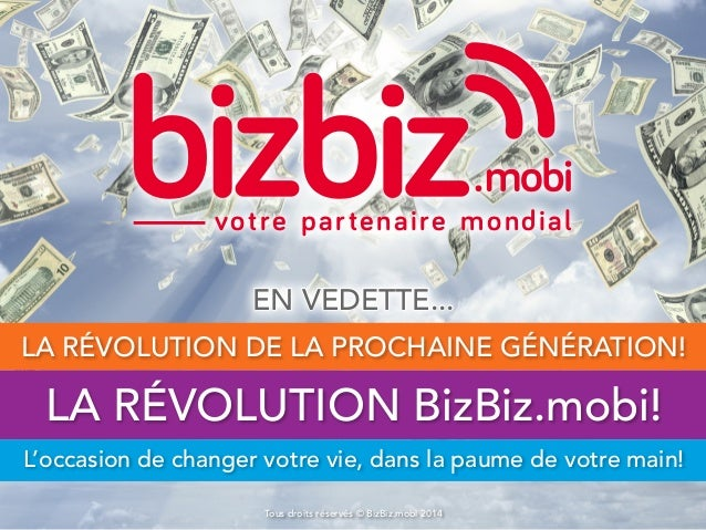 votre partenaire mondial  En vedette...  La révolution de la prochaine génération!  La révolution BizBiz.mobi!  L'occasion...