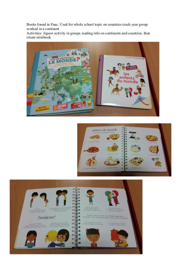 Books found in Fnac. Used for whole school topic on countries (each year group worked in a continent Activities: Jigsaw ac...