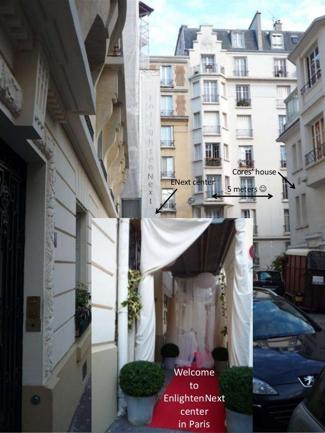Welcome to EnlightenNext center in Paris Cores' house ENext center 5 meters 