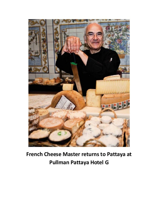 French Cheese Master returns to Pattaya at Pullman Pattaya Hotel G