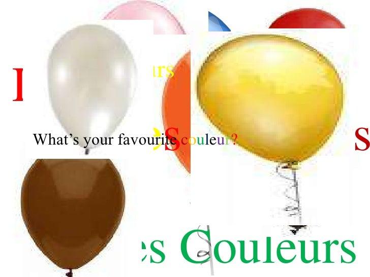 Les Couleurs<br />Les Couleurs<br />Les Couleurs<br />What's your favourite couleur?<br />Les Couleurs<br />Les Couleurs<b...