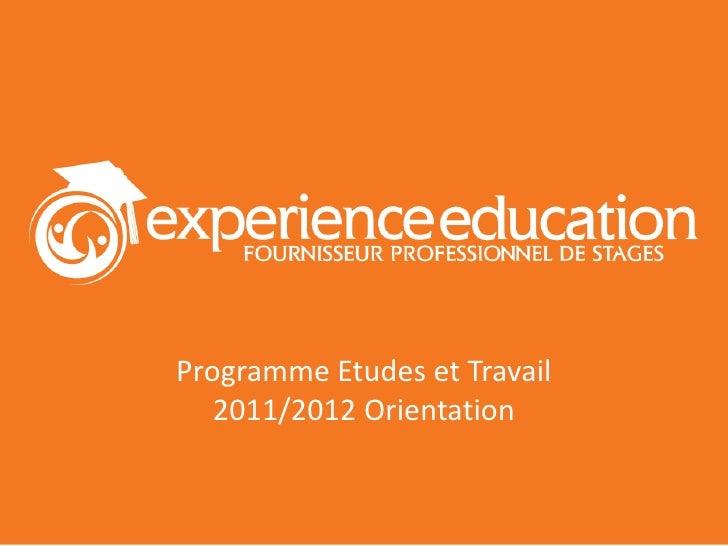 Programme Etudes et Travail   2011/2012 Orientation