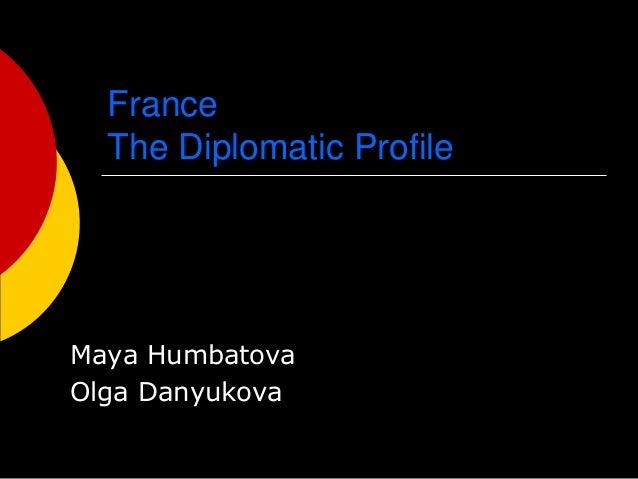 France The Diplomatic Profile Maya Humbatova Olga Danyukova