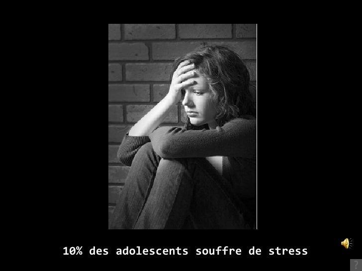 10% des adolescents souffre de stress