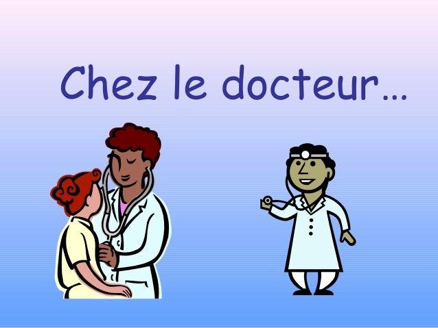 Chez le docteur…