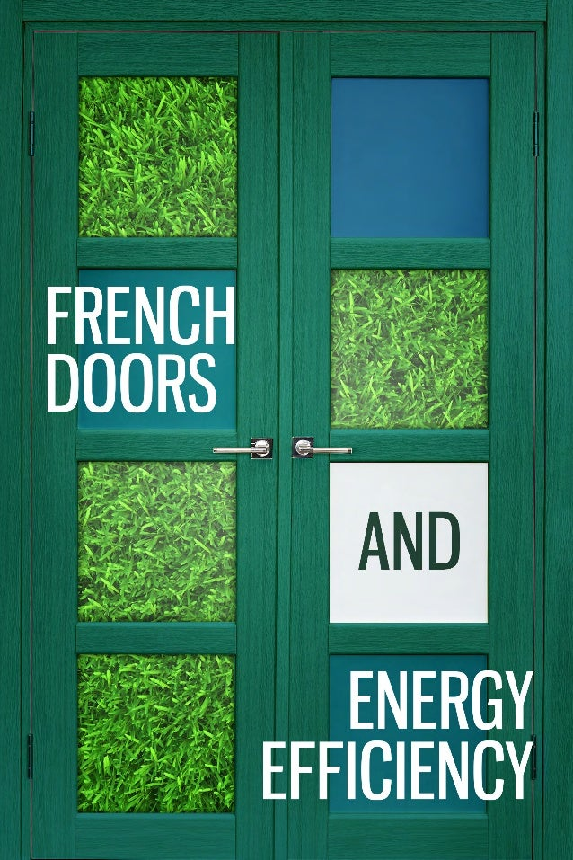 French Doors And Energy Efficiency