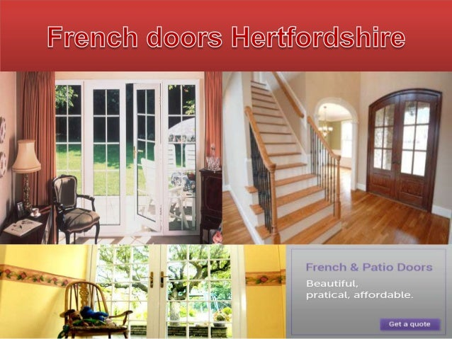 • French doors in Hertfordshire are one of the most spectacular doors that you will find around today. It can make a lot o...