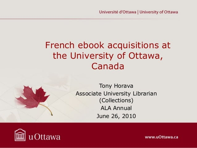 French ebook acquisitions at  the University of Ottawa,          Canada              Tony Horava      Associate University...