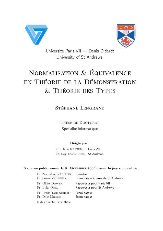 Université Paris VII — Denis Diderot University of St Andrews Normalisation & Équivalence en Théorie de la Démonstration &...