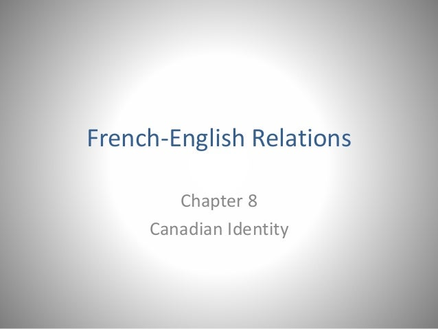 french english relations canada essay Essayjudge home browse all sign up login site map sign up username password confirm password email (for password recovery).