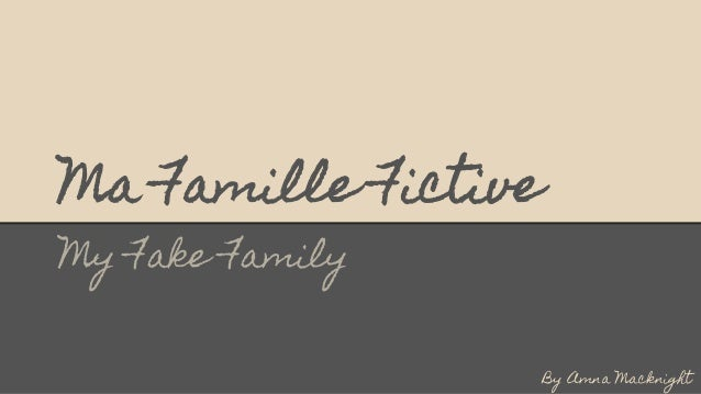 Ma Famille Fictive My Fake Family By Amna Macknight