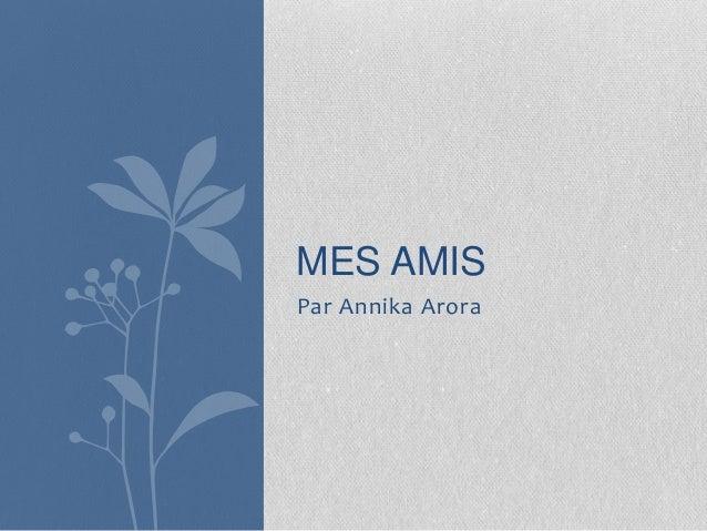 Par Annika AroraMES AMIS
