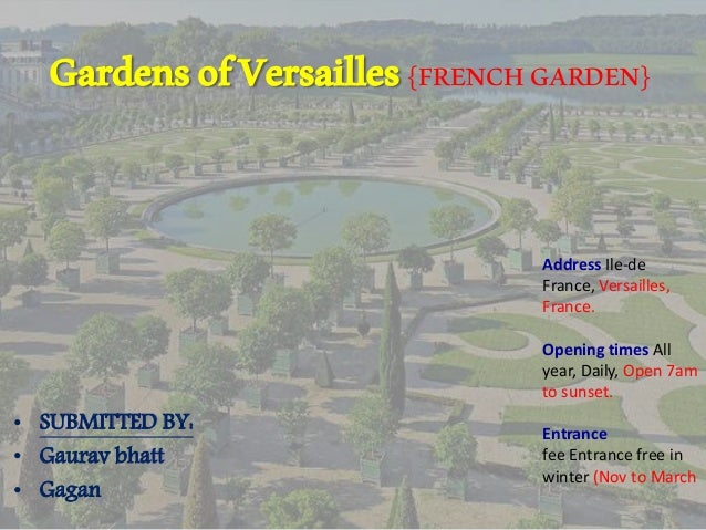 GardensofVersailles{FRENCHGARDEN} • SUBMITTED BY: • Gaurav bhatt • Gagan Address Ile-de France, Versailles, France. Openin...