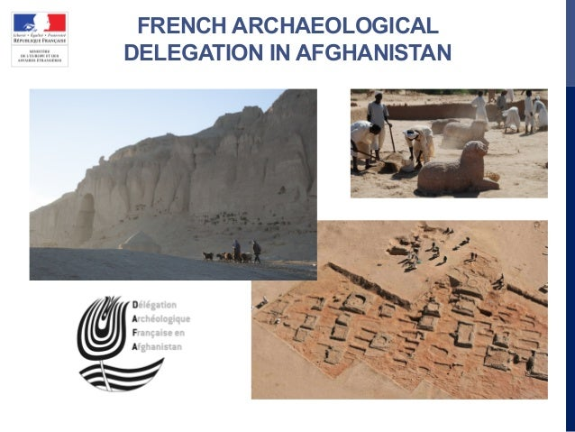 FRENCH ARCHAEOLOGICAL DELEGATION IN AFGHANISTAN