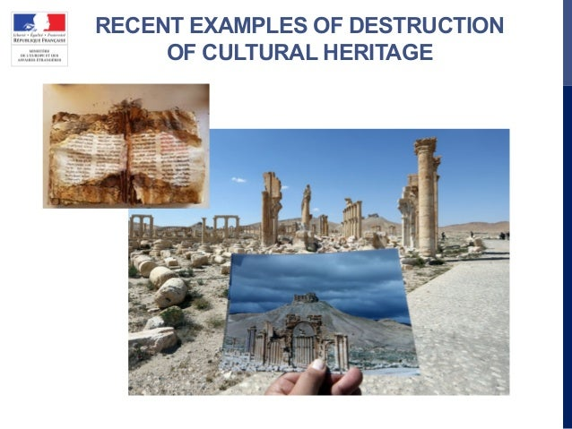 RECENT EXAMPLES OF DESTRUCTION OF CULTURAL HERITAGE