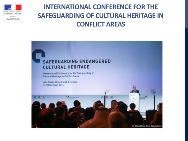 INTERNATIONAL CONFERENCE FOR THE SAFEGUARDING OF CULTURAL HERITAGE IN CONFLICT AREAS
