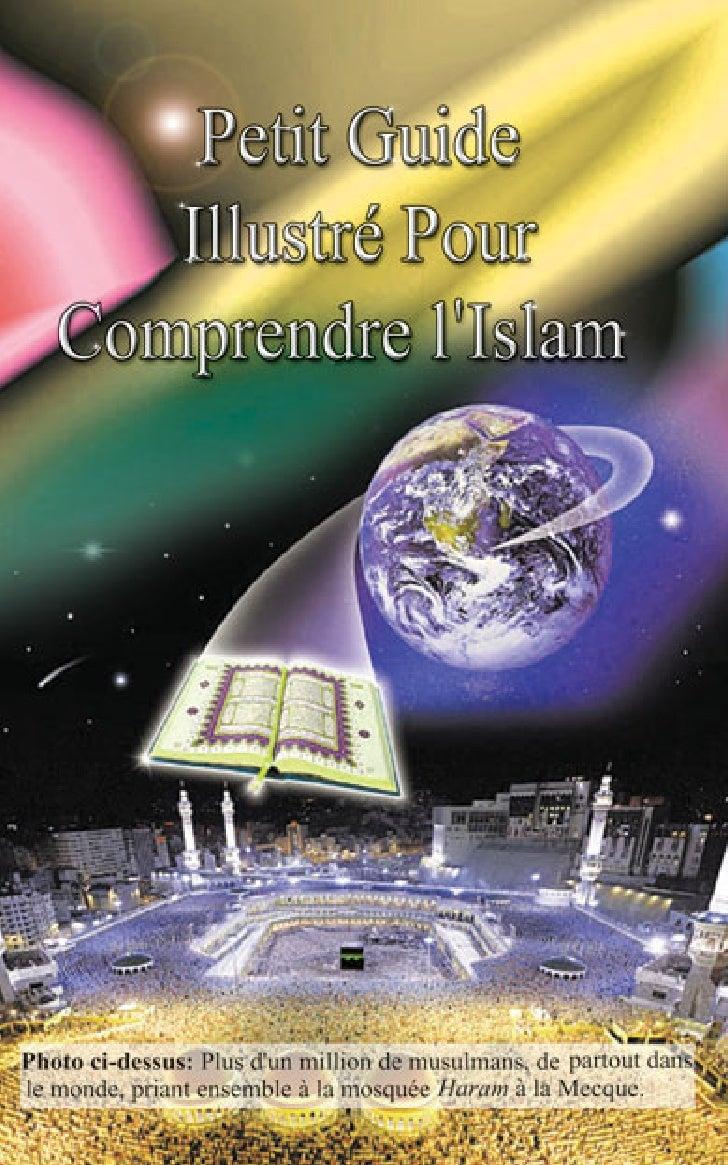 Au nom de Dieu, le Tout Miséricordieux, le très Miséricordieux petit guide illustrÉ pour   comprendre l'islam             ...