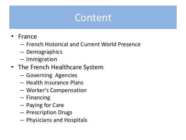british and french health care Free essay: the financing of the french public health system can be divided into three points of origin forty-eight percent originates from taxes imposed on.