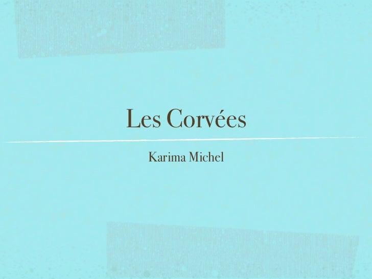 Les Corvées  Karima Michel
