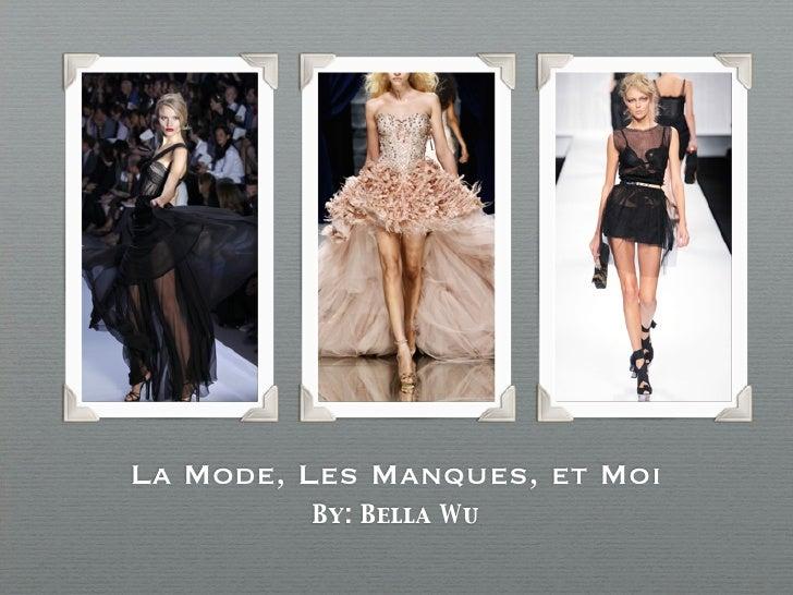 La Mode, Les Manques, et Moi         By: Bella Wu