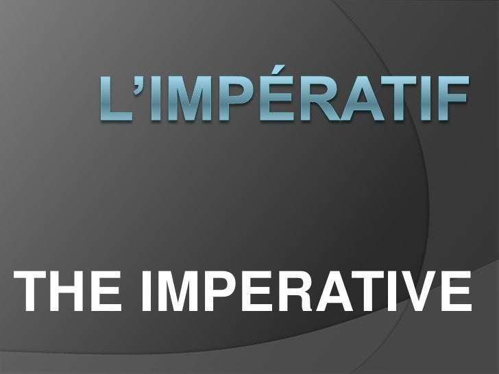 L'impératif<br />The imperative<br />