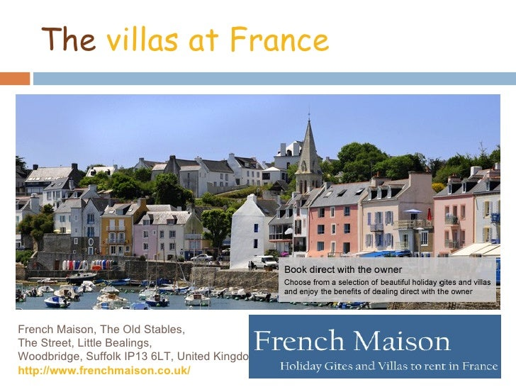 The villas at FranceFrench Maison, The Old Stables,The Street, Little Bealings,Woodbridge, Suffolk IP13 6LT, United Kingdo...