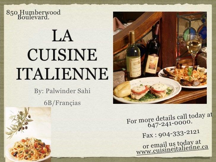 850 Humberwood    Boulevard.         LA    CUISINE   ITALIENNE        By: Palwinder Sahi           6B/Françias            ...