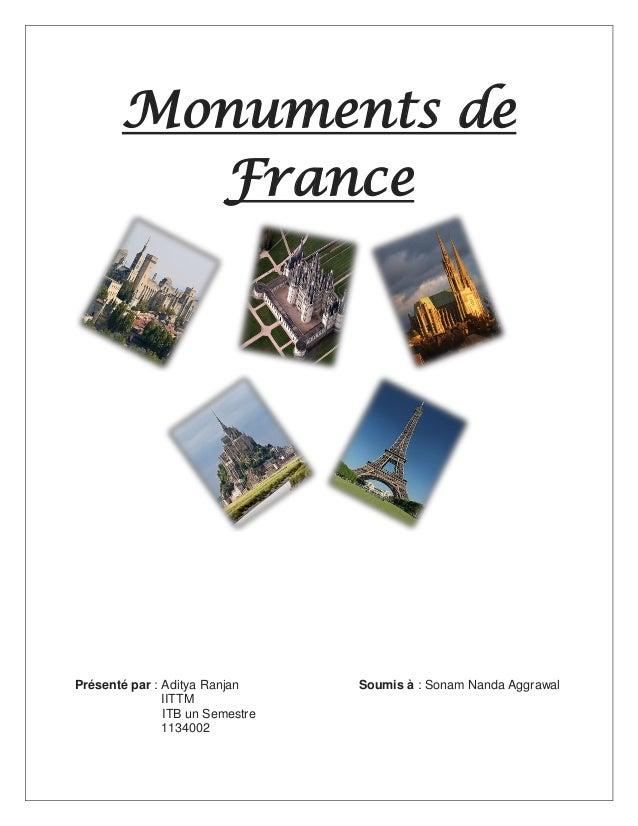 Monuments de France  Présenté par : Aditya Ranjan IITTM ITB un Semestre 1134002  Soumis à : Sonam Nanda Aggrawal
