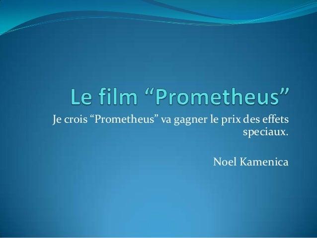 """Je crois """"Prometheus"""" va gagner le prix des effets                                        speciaux.                       ..."""