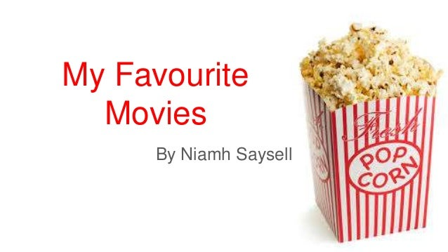 My Favourite Movies By Niamh Saysell