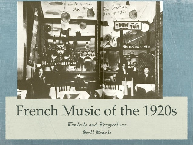 French Music of the 1920s       Contexts and Perspectives             Scott Scholz